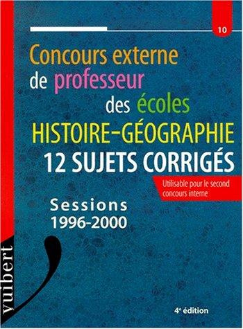 Le concours externe de professeur des écoles : histoire-géographie, 12 sujets corrigés, numéro 10