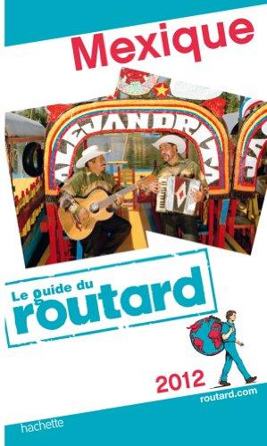 Guide du Routard Mexique 2012
