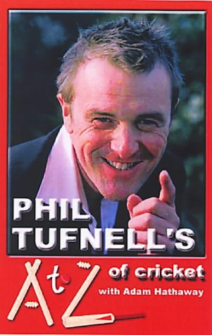 Phil Tufnell's AtoZ of Cricket: The Ultimate Cricket Gossip Book por Phil Tufnell