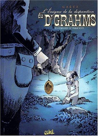 L'Enigme de la disparition du Dr Grahms, tome 2 : L'Assassin est parmi nous