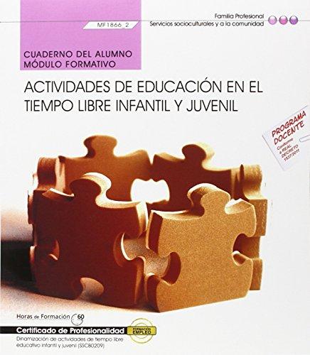 Cuaderno del alumno. Actividades de educación en el tiempo libre infantil y juvenil (MF1866_2). Certificados de profesionalidad. Dinamización de infantil y juvenil (SSCB0209) - 9788468165592 por Cristina Tomeo Amate