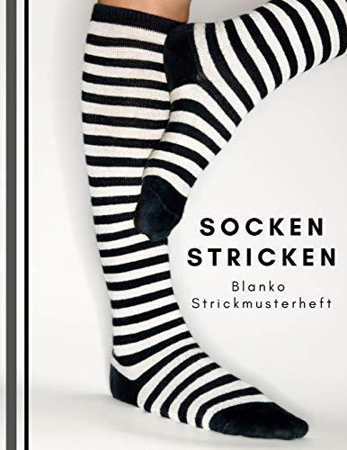 Socken stricken: Blanko Strickmusterheft, Strickpapier für Ihre Strumpfmode - Modelle -