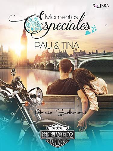 Momentos Especiales - Pau & Tina (Extras Serie Moteros nº 5)