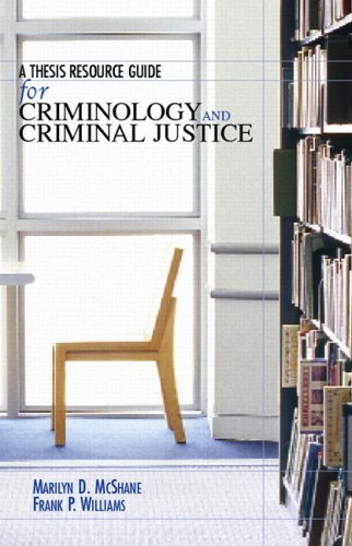 A Thesis Resource Guide for Criminology and Criminal Justice: Thesis Resource Guide by Marilyn D. McShane (2006-12-22)