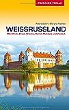 Weissrussland: Natur und Kultur von Brest bis zum Dnepr (Trescher-Reihe Reisen) - André Böhm