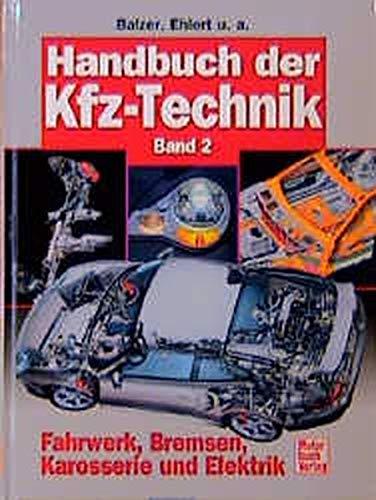 Handbuch der Kfz-Technik Band 2: Fahrwerk, Bremsen, Karosserie und Elektrik