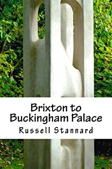 Brixton to Buckingham Palace (English Edition) de [Stannard, Russell]