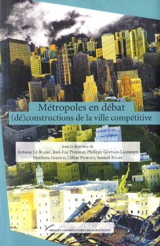Métropoles en débat : (dé) constructions de la ville compétitive