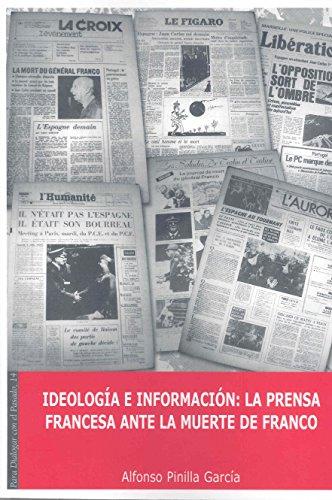 Portada del libro Ideología e información. La prensa francesa ante la muerte de Franco. (Para dialogar con el pasado)