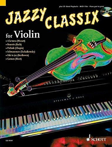 Preisvergleich Produktbild Jazzy Classix: Die schönsten klassischen Themen in jazziger Bearbeitung für Violine. Violine; Klavier ad lib.. Ausgabe mit CD.