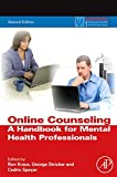Online Counseling, 2nd Ed.: A Handbook for Mental Health Professionals (Practical Resources for the Mental Health Professional)