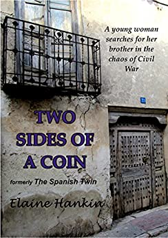 Two Sides of a Coin: (formerly The Spanish Twin) by [Hankin, Elaine]