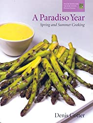 A Paradiso Year S & S: Spring and Summer Cooking