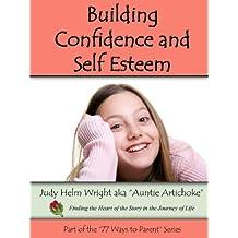 Building Confidence & Self Esteem (77 Ways to Parent Series Book 3) (English Edition)