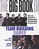 The Big Book of Team Building: Quick, Fun Activities for Building Morale, Communication and Team Spirit (UK Edition) (UK Professional Business Management / Business)