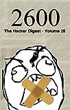 2600: The Hacker Digest - Volume 28