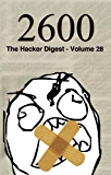 2600: The Hacker Digest - Volume 28