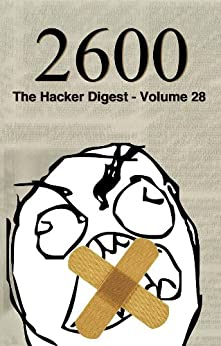 2600: The Hacker Digest - Volume 28 (English Edition) von [2600 Magazine]