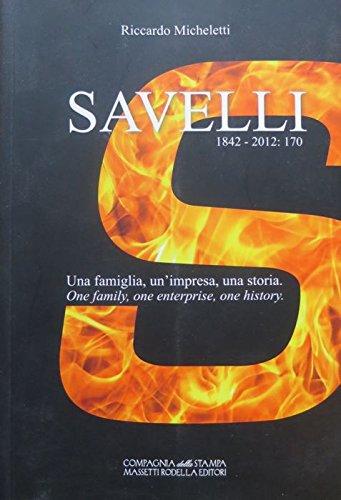 Savelli: 1842-2012: 170: una famiglia unimpresa una storia. Compl. del tit. anche in inglese. Lintelligenza e il fare; 7.