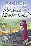 Mord nach Strich und Faden: Kate Shackleton ermittelt (Kate-Shackleton-Krimis, Band 1)
