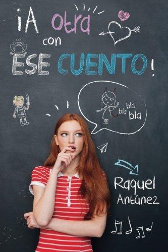 ¡A otra con ese cuento! por Raquel Antúnez