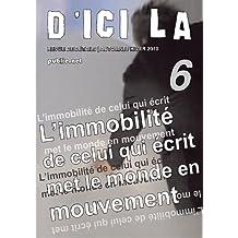 d'ici là, n°6: collectif dirigé par Pierre Ménard, 53 auteurs, inclut version iPad avec bande son (d'ici là   revue)