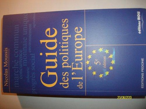 Guide des politiques de l'Europe. : 5ème édition par Nicolas Moussis
