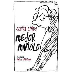 Mejor Manolo by Elvira Lindo(2012-11-01) Finalista Premio Hache 2014
