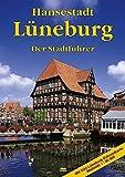 Lüneburg: Der Stadtführer