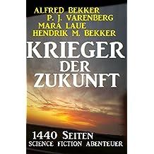Krieger der Zukunft - 1440 Seiten Science Fiction Abenteuer