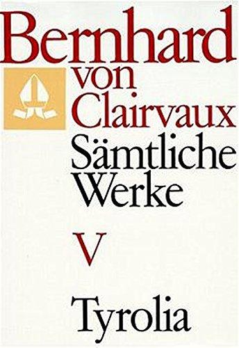 Bernhard von Clairvaux. Sämtliche Werke: Sämtliche Werke, 10 Bde., Bd.5