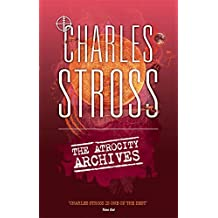 The Atrocity Archives: Book 1 in The Laundry Files by Charles Stross (2013-07-02)