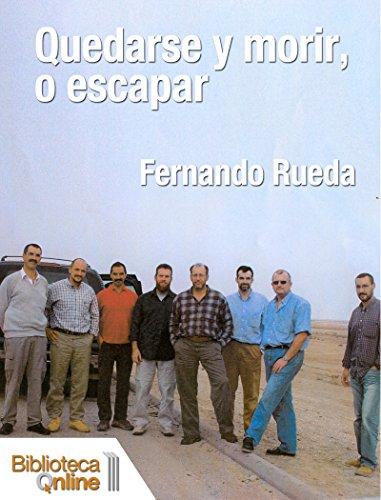 Quedarse y morir, o escapar por Fernando Rueda