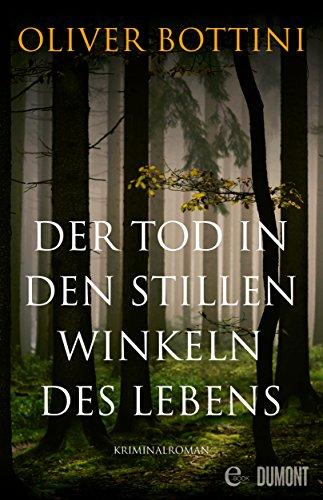 Buchseite und Rezensionen zu 'Der Tod in den stillen Winkeln des Lebens: Kriminalroman' von Oliver Bottini