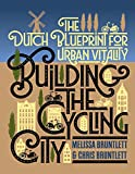 #6: Building the Cycling City: The Dutch Blueprint for Urban Vitality