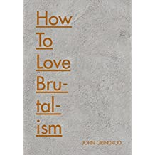 How to Love Brutalism