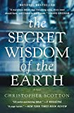 The Secret Wisdom of the Earth by Christopher Scotton (January 05,2016)