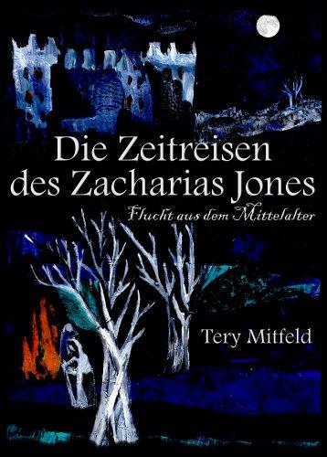 Die Zeitreisen des Zacharias Jones (Flucht aus dem Mittelalter 1)