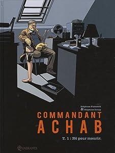 """Afficher """"Commandant Achab n° 01 Né pour mourir"""""""