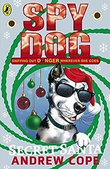 Spy Dog Secret Santa (Spy Dog Series Book 6) by [Cope, Andrew]