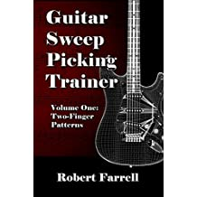 Guitar Sweep Picking Trainer - Volume One: Two-Finger Patterns (English Edition)
