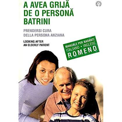 Prendersi Cura Della Persona Malata Di Demenza. Ediz. Italiana E Rumena