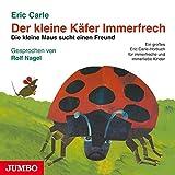 Der kleine Käfer Immerfrech / Die kleine Maus sucht einen Freund. CD: Ein großes Eric Carle-Hörbuch für immerfreche und immerliebe Kinder. Enth. ... Sansibar. Die Schildkröte Mirakula