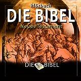 Die Bibel : Das Neue Testament (Das komplette werk)