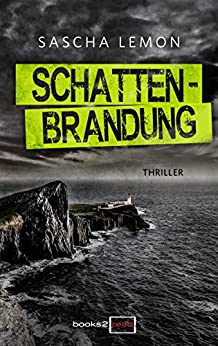 Schattenbrandung: Thriller (books2read) von [Lemon, Sascha]