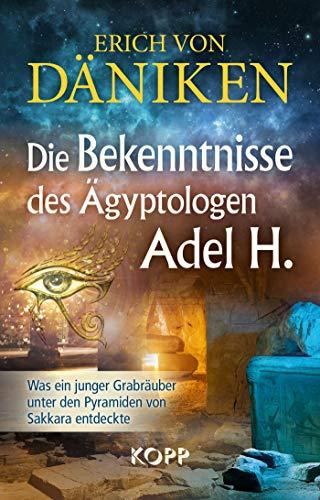 Las confesiones del egiptólogo A del H de Erich Von Däniken
