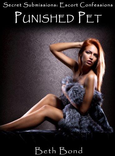 Punished Pet (Secret Submissions: Escort Confessions Book 5) (English Edition) (Pet-escort)