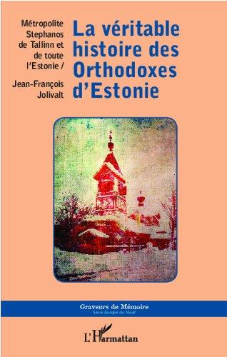 Lire un La véritable histoire des Orthodoxes d'Estonie pdf, epub