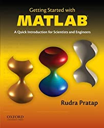 Getting Started with MATLAB: A Quick Introduction for Scientists and Engineers by Rudra Pratap (2009-11-16)
