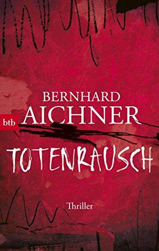 Aichner, Bernhard: Totenrausch